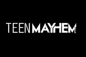Teen Mayhem 2014