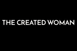 The Created Woman