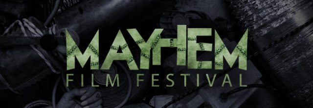 Mayhem Film Festival open call for your scary shorts and launch of Early Bird passes
