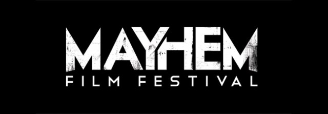 Mayhem Film Festival open call for short films and  launch of Early Bird passes